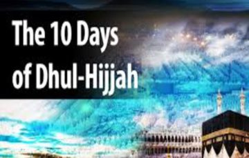 4 Things to Do during the Blessed 10 Days of Dhul Hijjah