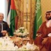 Saudi Ultimatum to Mahmood Abbas: Endorse US' plan or leave
