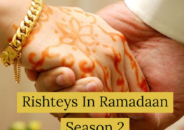 Rishteys in Ramadaan: Season 2 #2019