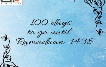 Ramadaan 1438 – Just 100 days away
