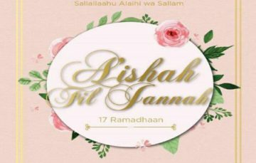 Sayyidah A'ishah – The Mother of the believers