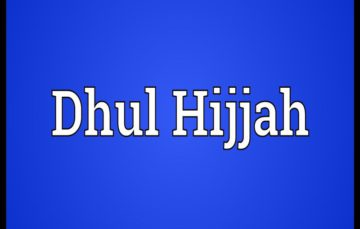 The significance of the month of Dhul Hijjah